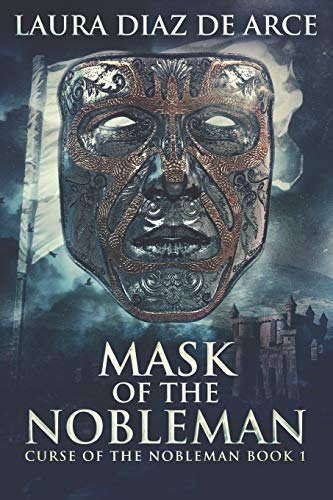 Mask Of The Nobleman: Clear Print Edition