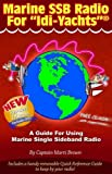Marine SSB Radio for 'Idi-Yachts': A Guide for Using Marine Single Sideband Radio