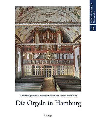 Die Orgeln in Hamburg (Hamburg-Inventar, Themenreihe)