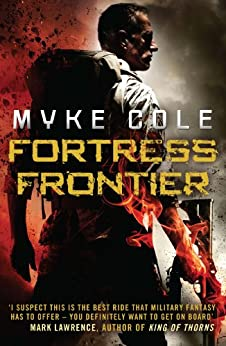 Fortress Frontier: A chilling military fantasy of high-stakes suspense (Shadow Ops Book 2) by [Myke Cole]