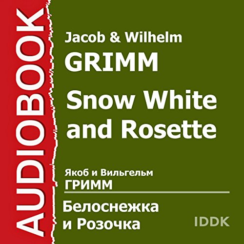 Snow White and Rosette [Russian Edition]                   De :                                                                                                                                 Jacob Grimm,                                                                                        Wilhelm Grimm                               Lu par :                                                                                                                                 Maria Babanova                      Durée : 15 min     Pas de notations     Global 0,0