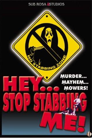 Hey...Stop Stabbing Me!