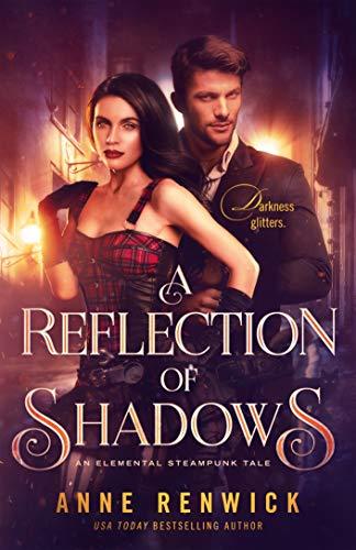 A Reflection of Shadows (An Elemental Steampunk Tale Book 3) (English Edition)