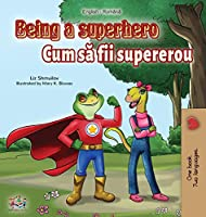 Being a Superhero (English Romanian Bilingual Book) (English Romanian Bilingual Collection)