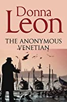 Anonymous Venetian by Donna Leon(2012-01-01)