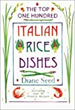Top One Hundred Italian Rice Dishes: Including over 50 Risotto Recipes