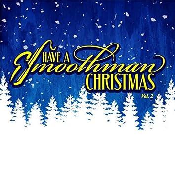 Have a Smoothman Christmas, Vol. II