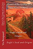 Planet of the Orange-red Sun Series Volume 13 Eagle's Seed and Origins