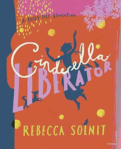 Cinderella Liberator: A Fairy Tale Revolution (English Edition)