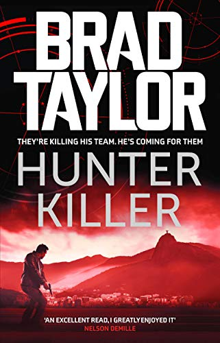Hunter Killer: A gripping military thriller from ex-Special Forces Commander and NYT Bestselling author Brad Taylor (Taskforce Book 14) (English Edition)