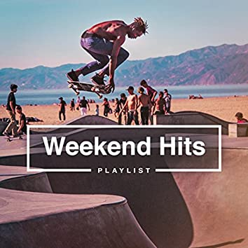 Weekend Hits Playlist