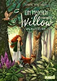 Ein Mädchen namens Willow 2: Waldgeflüster: Für alle, die wissen möchten, welche Kräfte in der Natur stecken