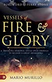 Vessels of Fire and Glory: Breaking Demonic Spells Over America to Release a Great Awakening book of spells Mar, 2021