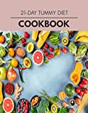 21-day Tummy Diet Cookbook: Easy and Delicious for Weight Loss Fast, Healthy Living, Reset your Metabolism | Eat Clean, Stay Lean with Real Foods for Real Weight Loss