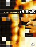 El libro completo de los abdominales / The complete book of abs