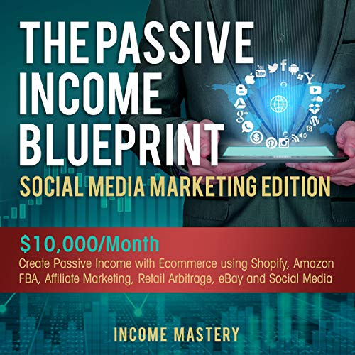The Passive Income Blueprint Social Media Marketing Edition cover art