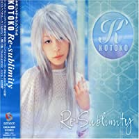 Re-Sublimity by Kotoko (2004-11-17)