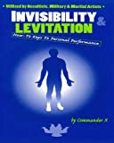 Invisibility & Levitation : How-To Keys To Personal Performance