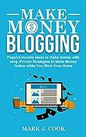 Make Money Blogging: Passive Income Ideas To Make Money With Blog