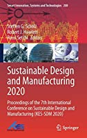 Sustainable Design and Manufacturing 2020: Proceedings of the 7th International Conference on Sustainable Design and Manufacturing (KES-SDM 2020) (Smart Innovation, Systems and Technologies (200))