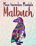 Mein tierisches Mandala Malbuch: 50 Tiermandalas für Kinder ab 8