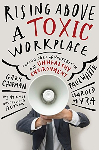 Rising Above a Toxic Workplace: ...