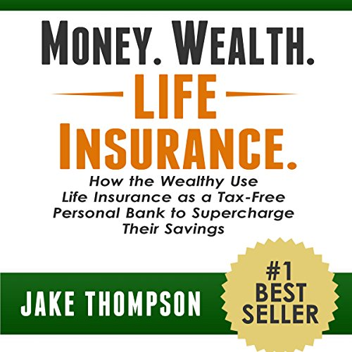 Money. Wealth. Life Insurance. audiobook cover art