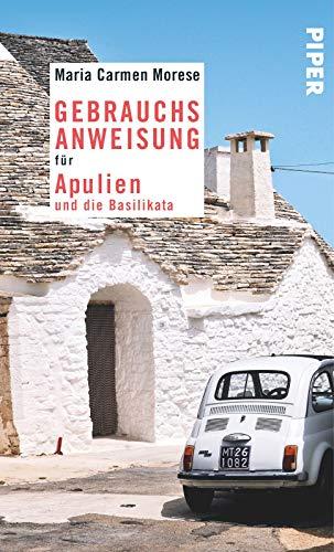 Gebrauchsanweisung für Apulien und die Basilikata: 2. aktualisierte Auflage 2016