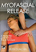 Myofascial Release: A Step-by-step Guide to More Than 60 Techniques (Hands-on Guides for Therapists)