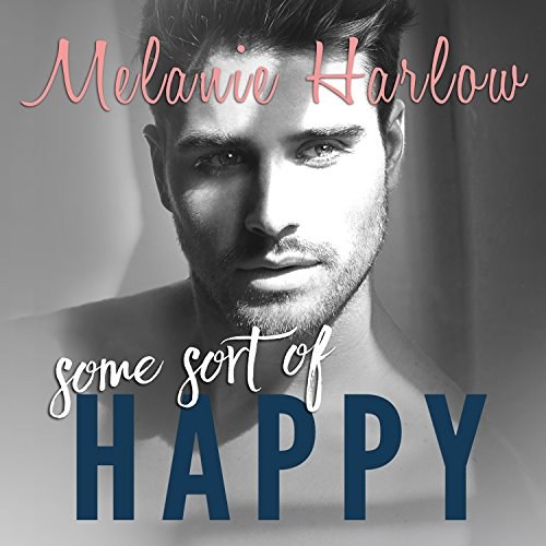 Some Sort of Happy     Happy Crazy Love, Book 1              By:                                                                                                                                 Melanie Harlow                               Narrated by:                                                                                                                                 Nelson Hobbs,                                                                                        Lucy Malone                      Length: 8 hrs and 36 mins     8 ratings     Overall 4.8