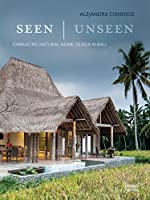 Seen Unseen: Embracing Natural Home Design in Bali