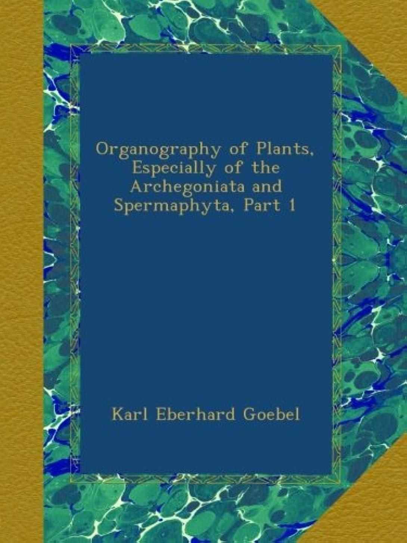 タンパク質口市区町村Organography of Plants, Especially of the Archegoniata and Spermaphyta, Part 1
