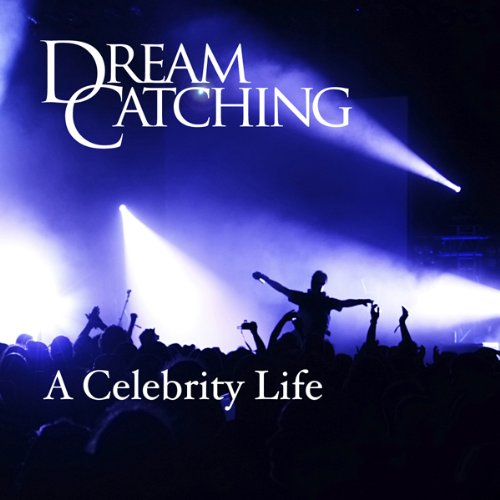 DreamCatching: A Celebrity Life audiobook cover art