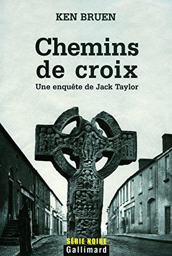 Chemins de croix: Une enquête de Jack Taylor (Série noire)