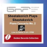 Shostakovich Plays Shostakovich: Piano Concert No. 2 in F Major, Op. 102