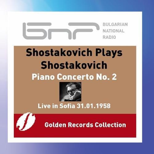 Shostakovich Plays Shostakovich: Piano Concert No. 2 in F Major, Op. 102