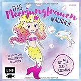 Das Meerjungfrauen-Malbuch mit 50 Glanz-Stickern: 32 Motive zum Ausmalen und Dekorieren - Nellie Braun