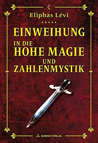 Einweihung in die Hohe Magie und Zahlenmystik: Lehrbriefe an Baron Spedalieri