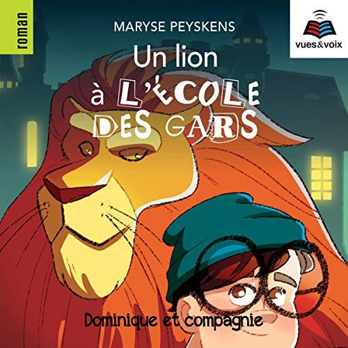 Un lion à l'école des gars [A Lion at the School of Guys] cover art