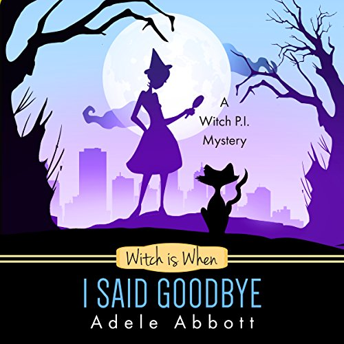 Witch Is When I Said Goodbye audiobook cover art