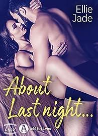 About Last Night… par Ellie Jade