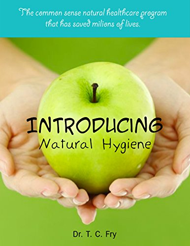 Introducing Natural Hygiene: The Only True Natural Health System (English Edition)