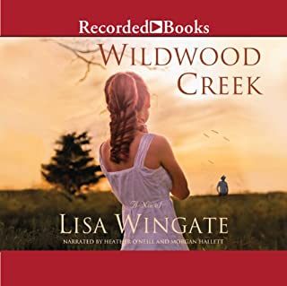 Wildwood Creek                   By:                                                                                                                                 Lisa Wingate                               Narrated by:                                                                                                                                 Morgan Hallett,                                                                                        Heather O'Neill                      Length: 12 hrs and 22 mins     371 ratings     Overall 4.5