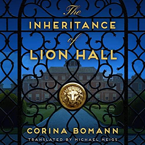The Inheritance of Lion Hall Audiobook By Corina Bomann, Michael Meigs - translator cover art