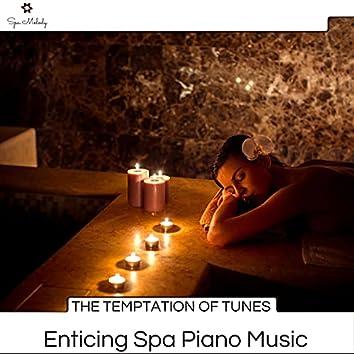 The Temptation Of Tunes - Enticing Spa Piano Music
