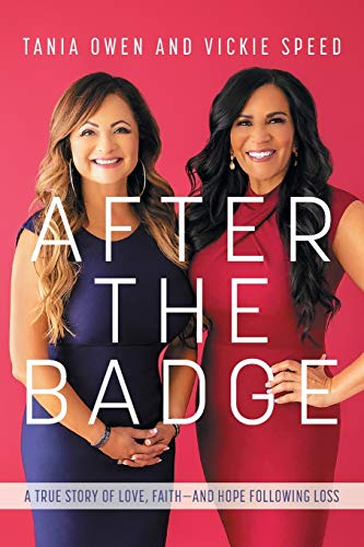 After the Badge: A True Story of Love, Faith-And Hope Following Loss
