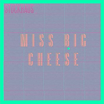 Miss Big Cheese