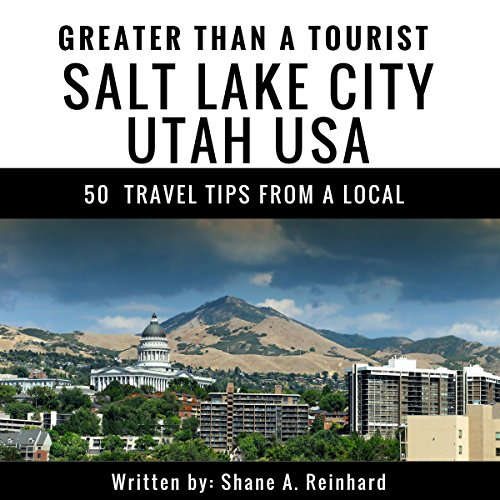 Greater Than a Tourist: Salt Lake City, Utah, USA audiobook cover art