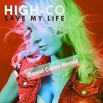 Save My Life (Daniel Curve Remix)