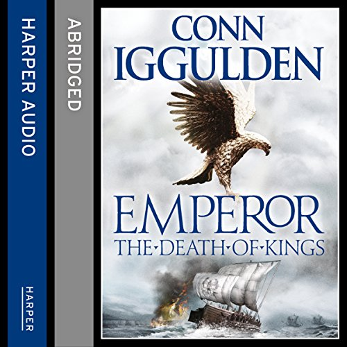 Emperor: The Death of Kings                   By:                                                                                                                                 Conn Iggulden                               Narrated by:                                                                                                                                 Alex Jennings                      Length: 5 hrs and 57 mins     Not rated yet     Overall 0.0